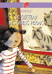 Gudule - Le château des chiens perdus.