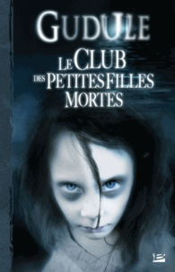 Le club des petites filles mortes - LIntégrale des romans fantastiques, Tome 1.pdf