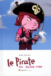 Gudule et Marc Lizano - Le pirate en sucre rose.