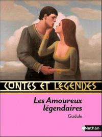 Gudule - Les amoureux légendaires.