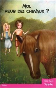 Gudule - Moi, peur des chevaux ?.