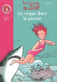 Goodtastepolice.fr Un requin dans la piscine - Les frousses de Zoé Image