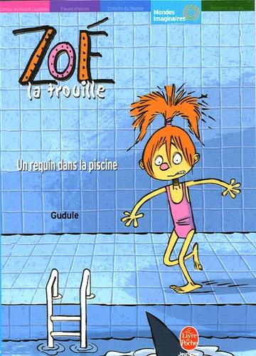 Gudule et Yann Autret - Zoé la trouille  : Un requin dans la piscine.