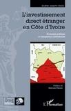 Guéby Jospeh Dago - L'investissement direct étranger en Côte d'Ivoire - Economie politique et changement institutionnel.