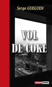 Gueguen Serge - Vol de coke.