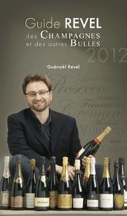 Guide Revel des champagnes et des autres bulles - Guénaël Revel |