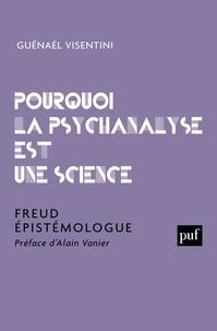 Guénaël Visentini - Pourquoi la psychanalyse est une science - Freud épistémologue.