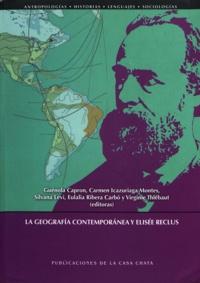 Guénola Capron et Carmen Icazuriaga Montes - La geografía contemporánea y Elisée Reclus.