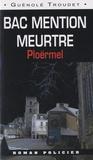Guénolé Troudet - Bac mention meurtre - Ploërmel.