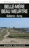 Guénolé Troudet - Belle-mère beau meurtre - Quiberon-Auray.