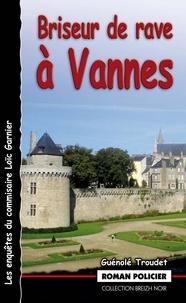 Guénolé Troudet - Commissaire Garnier  : Briseur de rave à Vannes.