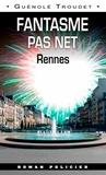 Guénolé Troudet - Fantasme pas net - Rennes.