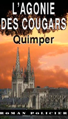 Guénolé Troudet - L'agonie des cougars - Quimper.