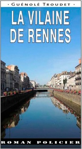 Guénolé Troudet - La vilaine de Rennes.