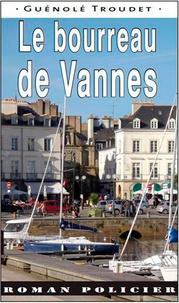 Guénolé Troudet - Le bourreau de Vannes.