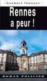 Guénolé Troudet - Rennes a peur !.