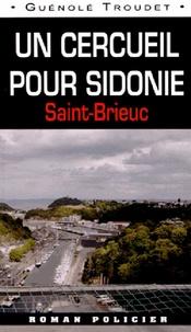 Guénolé Troudet - Un cercueil pour Sidonie - Saint-Brieuc.