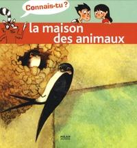 Guénolée André et Nicolas Duffaut - La maison des animaux.