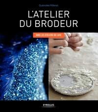 Guénolée Milleret - L'atelier du brodeur - Dans les ateliers de luxe.