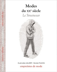 Guénolée Milleret et Renée Pumon - Modes du XXe siècle - Le Streetwear.