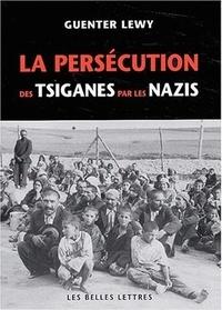 Guenter Lewy - La persécution des tsiganes par les nazis.