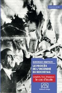 Gueorgui Dimitrov - Le procès de l'incendie du Reichstag.