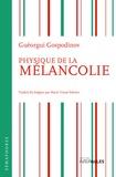 Guéorgui Gospodinov - Physique de la mélancolie.