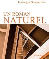 Guéorgui Gospodinov et Marie Vrinat-Nikolov - Un roman naturel.