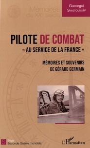 Pilote de combat au service de la France - Mémoires et souvenirs de Gérard Germain.pdf