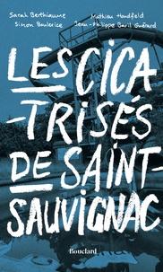 Guérard jean-philippe Baril et Mathieu Handfield - Les cicatrisés de Saint-Sauvignac.