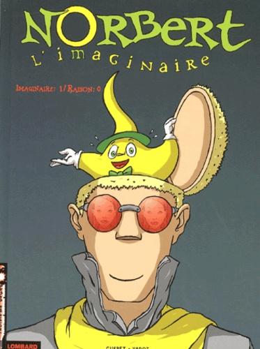 Guéret et  Vadot - Norbert L'imaginaire Tome 1 : Imaginaire : 1 / Raison : 0.