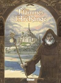 Guérin et Fabien Lacaf - Les Flammes de l'Archange.