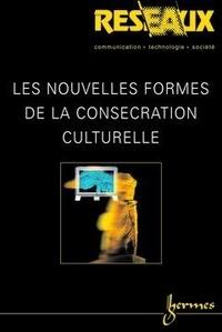 Guern philippe Le et Dominique Pasquier - Les nouvelles formes de la consécration culturelle (Réseaux Vol.21 N° 117/2003).
