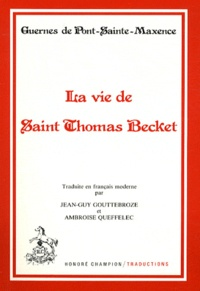 Guernes de Pont-Sainte-Maxence - La vie de saint Thomas Becket.