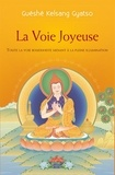 Guéshé Kelsang Gyatso - La voix joyeuse - Toute la voie bouddhiste menant à la pleine illumination.