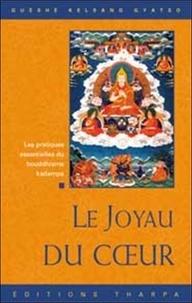 Guéshé Kelsang Gyatso - Le Joyau du Coeur - Les pratiques essentielles du Bouddhisme Kadampa.