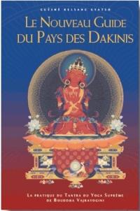 Guéshé Kelsang Gyatso - Le nouveau guide du pays des Dakinis - La pratique du Tantra du Yoga Suprême de Bouddha Vajrayogini.