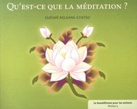 Guéshé Kelsang Gyatso - Qu'est-ce que la méditation ?.