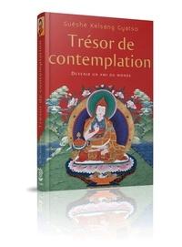Guéshé Kelsang Gyatso - Trésor de contemplation - Devenir un ami du monde.