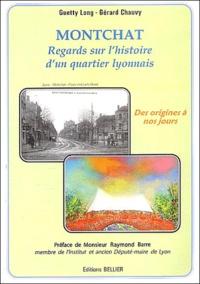 Guetty Long et Gérard Chauvy - Montchat - Regards sur l'histoire d'un quartier lyonnais, des origines à nos jours.