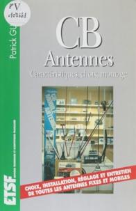 Gueulle - CB antennes - Caractéristiques, choix, montage.