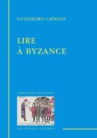 Guglielmo Cavallo - Lire à Byzance.