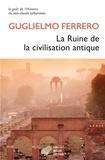 Guglielmo Ferrero - La ruine de la civilisation antique.