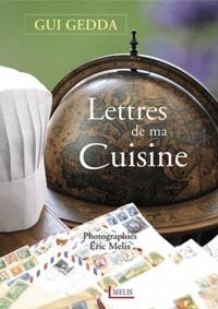 Gui Gedda - Lettres de ma cuisine.