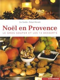 Gui Gedda et Robert Monetti - Noël en Provence - Le gros souper et les 13 desserts.