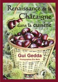 Gui Gedda - Renaissance de la châtaigne dans la cuisine.