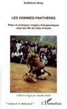 Guiblehon Bony - Les hommes-panthères - Rites et pratiques magico-thérapeutiques chez les Wè de Côte d'Ivoire.