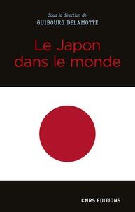 Guibourg Delamotte - Le Japon dans le monde.