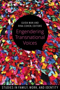 Guida Man et Rina Cohen - Engendering Transnational Voices - Studies in Family, Work, and Identity.
