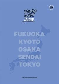 Guide Startup - Startup guide Japan - Fukuoka Kyoto Osaka Sendai Tokyo.